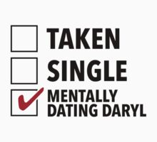 Funny 'Taken, Single, Mentally Dating Daryl' Limited Edition T-Shirt by Albany Retro