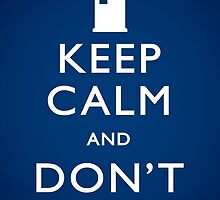Keep Calm and Don't Blink - Poster by mechantefille
