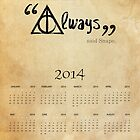 """Always"" Said Snape. 2014 Wall Calendar by EF Fandom Design"