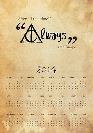 """""""Always"""" Said Snape. 2014 Wall Calendar by EF Fandom Design"""