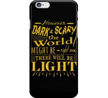However dark and scary the world might be right now, there will be light - James Gordon - Gotham iPhone Case/Skin