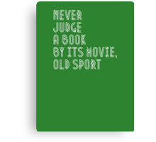 Never judge book by its movie, old sport Canvas Print