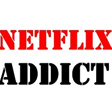 NETFLIX ADDICT by Divertions
