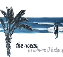 The ocean is where I belong by Chantelle Hopewell