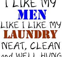 I LIKE MY MEN LIKE I LIKE MY LAUNDRY by Divertions