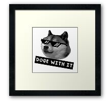 Doge with it  Framed Print