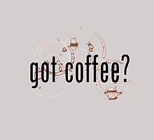 Got Coffee? by Kyle Willis