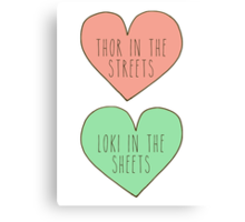 thor in the streets, loki in the sheets Canvas Print
