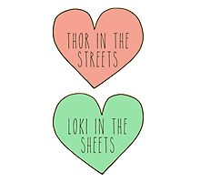 thor in the streets, loki in the sheets Photographic Print