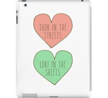 thor in the streets, loki in the sheets iPad Case/Skin
