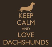 Keep Clam and Love Dachshunds by WaggSwagg