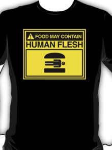 FOOD MAY CONTAIN HUMAN FLESH T-Shirt
