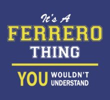 It's A FERRERO thing, you wouldn't understand !! by satro