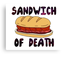 Sandwich of Death Canvas Print