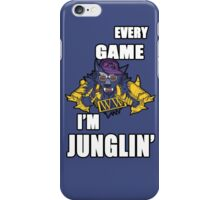Every Game I'm Junglin' iPhone Case/Skin