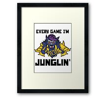 Every Game I'm Junglin' Framed Print