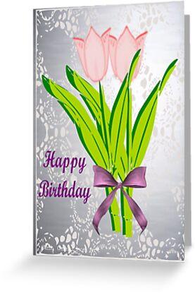 Birthday Tulips by Ann12art