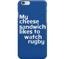 My cheese sandwich likes to watch rugby iPhone Case/Skin