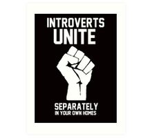 Introverts unite separately in your own homes Art Print