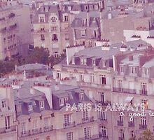 Paris is always a good idea by MargaHG