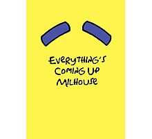 Everything's Coming Up Milhouse Photographic Print