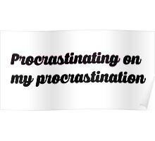procrastinating on my procrastination Poster