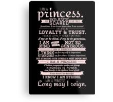 I Am a Princess (version 2) Metal Print