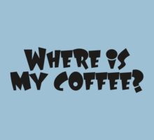 Where is my coffee? by digerati