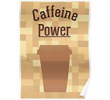 Caffeine Power Poster