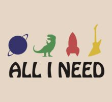 All I Need (planet, dinosaur, rocket, guitar) by jezkemp