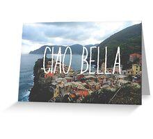 Ciao Bella and Ciao Cinque Terre Greeting Card