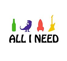 All I Need (beer, dinosaur, rocket, guitar) Photographic Print