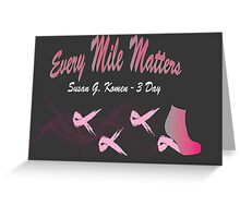 Every Mile Matters - 3 Day Greeting Card