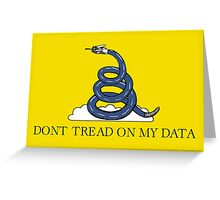 Don't Tread On My Data Greeting Card