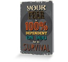 Motivational Quote Poster. Your Fear is 100% Dependent on You for its Survival. Greeting Card