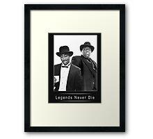 Legends never die TupacBiggie Framed Print