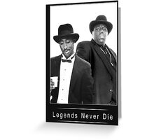 Legends never die TupacBiggie Greeting Card