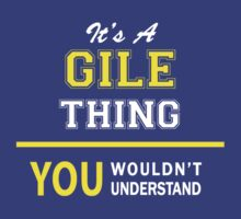 It's A GILE thing, you wouldn't understand !! by satro