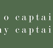 O Captain, My Captain (Serif White) by dontchasesheep