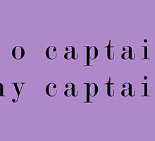 O Captain, My Captain (Serif Black) by dontchasesheep