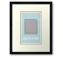 """Blow Me"" Cartridge Poster Framed Print"