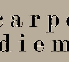 Carpe Diem (Serif Black) by dontchasesheep
