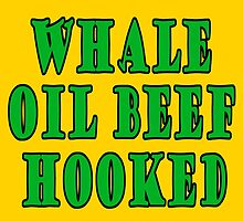 WHALE OIL BEEF HOOKED by James Chetwald Mattson