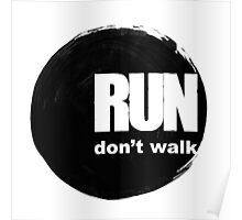 Run, don't walk. Poster