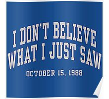 I Don't Believe What I Just Saw Poster