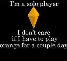 I'm a solo player by Xraider