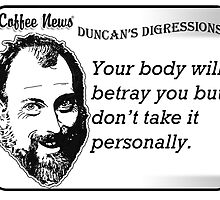Your Body Will Betray You But Don't Take It Personally by vancoffeenews