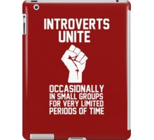 Introverts unite occasionally in small groups for very limited periods of time iPad Case/Skin