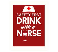 Safety first drink with a nurse Art Print