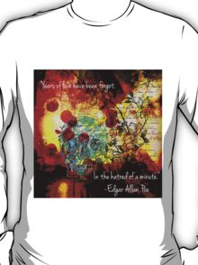 Years Of Love Have Been Forgot T-Shirt